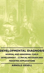 Developmental Diagnosis - Normal and Abnormal Child Development