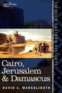 Cairo, Jerusalem & Damascus