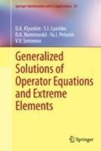 Generalized Solutions of Operator Equations and Extreme Elements