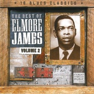 The Best Of Elmore James Vol.2