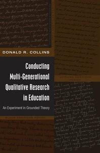 Conducting Multi-Generational Qualitative Research in Education