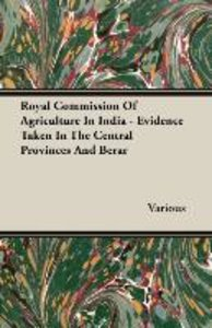 Royal Commission Of Agriculture In India - Evidence Taken In The