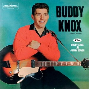 Buddy Knox+Buddy Knox & Jimmy Bowen