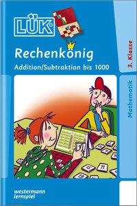 LÜK. Rechenkönig Addition / Subtraktion bis 1000