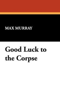 Good Luck to the Corpse
