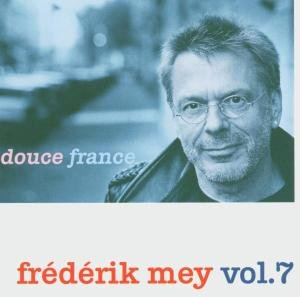 Frederik Mey Vol.7-Douce France