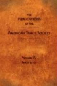 THE PUBLICATIONS OF THE AMERICAN TRACT SOCIETY