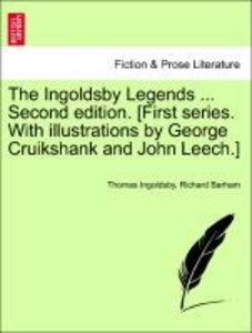 The Ingoldsby Legends ... Annotated Edition. [First series. With
