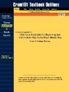 Outlines & Highlights for Beginning and Intermediate Algebra by