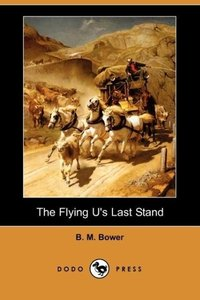 The Flying U's Last Stand (Dodo Press)