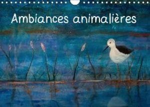 Ambiances animalières (Calendrier mural 2015 DIN A4 horizontal)