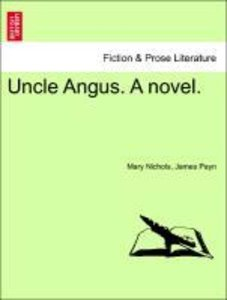 Uncle Angus. A novel. VOL. I
