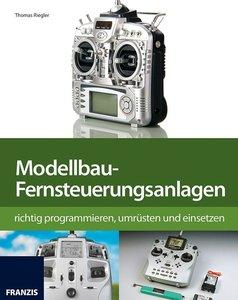 Modellbau-Fernsteuerung richtig programmieren, umrüsten und eins