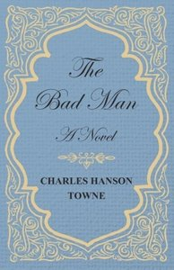 The Bad Man - A Novel