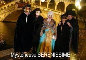 Mystérieuse SERENISSIME (Calendrier mural 2015 DIN A3 horizontal