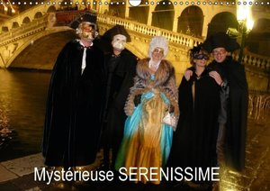 Mystérieuse SERENISSIME (Calendrier mural 2015 DIN A3 horizontal