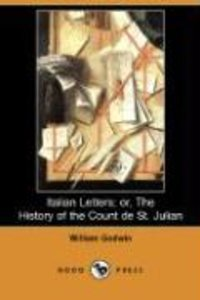 Italian Letters; Or, the History of the Count de St. Julian (Dod