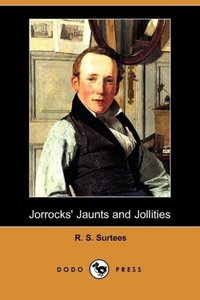 Jorrocks' Jaunts and Jollities (Dodo Press)