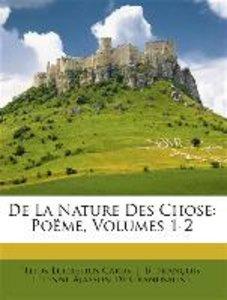 De La Nature Des Chose: Poëme, Volumes 1-2
