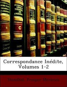 Correspondance Inédite, Volumes 1-2