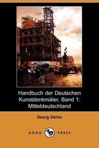Handbuch Der Deutschen Kunstdenkmaler, Band 1