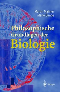 Philosophische Grundlagen der Biologie