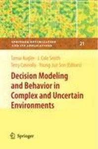 Decision Modeling and Behavior in Complex and Uncertain Environm