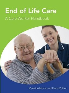 End of Life Care A Care Worker Handbook