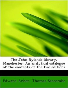 The John Rylands library, Manchester: An analytical catalogue of