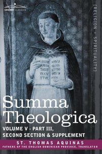 Summa Theologica, Volume 5 (Part III, Second Section & Supplemen