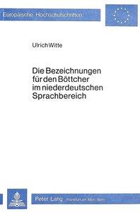 Die Bezeichnungen für den Böttcher im niederdeutschen Sprachbere