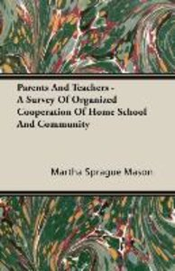 Parents And Teachers - A Survey Of Organized Cooperation Of Home