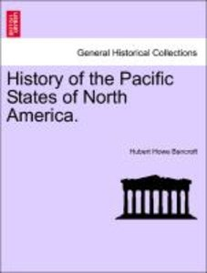History of the Pacific States of North America. VOLUME VI