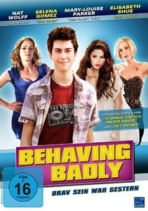 Behaving Badly - Brav sein war gestern