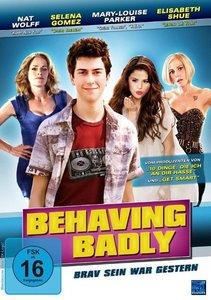 Behaving Badly - Brav sein war gestern