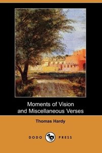 Moments of Vision and Miscellaneous Verses (Dodo Press)