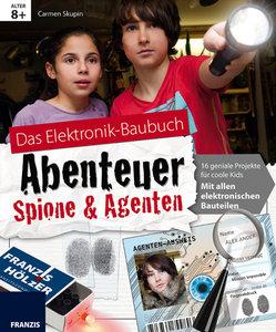Skupin, C: Elektronik-Baubuch Abenteuer Spione & Agenten