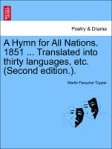A Hymn for All Nations. 1851 ... Translated into thirty language