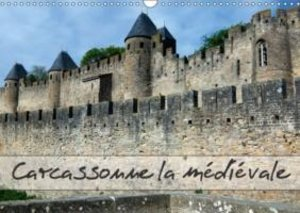 Carcassonne la médiévale (Calendrier mural 2015 DIN A3 horizonta