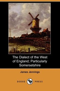 DIALECT OF THE WEST OF ENGLAND