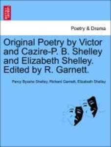 Original Poetry by Victor and Cazire-P. B. Shelley and Elizabeth