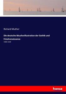 Die deutsche Bèucherillustration der Gothik und Frèuhrenaissance