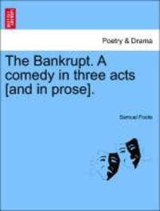 The Bankrupt. A comedy in three acts [and in prose].
