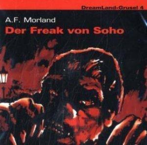 Dreamland Grusel 4-Der Freak von Soho