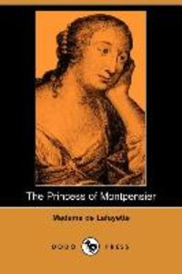 The Princess of Montpensier (Dodo Press)