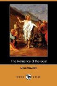The Romance of the Soul (Dodo Press)
