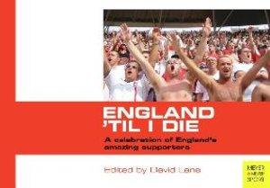 England `Til I Die