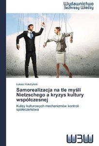 Samorealizacja na tle mysli Nietzschego a kryzys kultury wspólcz