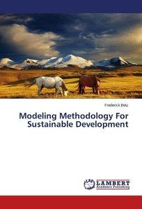 Modeling Methodology For Sustainable Development