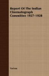 Report Of The Indian Cinematograph Committee 1927-1928